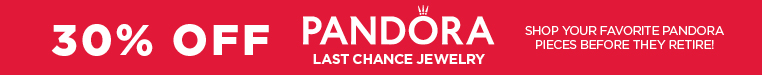 30% Off Last Chance Pandora Jewelry