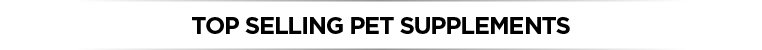 Top Selling Pet Supplements