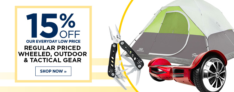 15% Off Regular Priced Wheeled, Outdoor & Tactical Gear