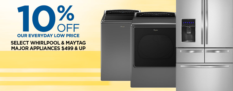10% Off Select Whirlpool & Maytag Major Appliances $499 & Up