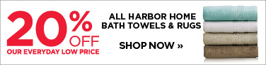 20% off all Harbor Home bath towels and rugs