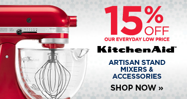 15% OFF ALL KITCHENAID ARTISAN STAND MIXERS & ACCESSORIES