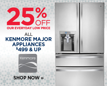 25% Off All Kenmore Major Appliances $499 & Up