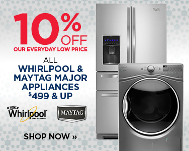 10% Off All Whirlpool & Maytag Major Appliances $499 & Up