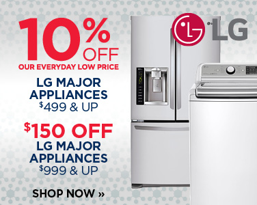 10% Off All LG Major Appliances $499 & Up + $150 Off Any LG Major Appliance $999 & Up!