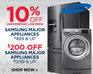 10% Off All Samsung Major Appliances $499 & Up + $200 Off Any LG Major Appliance $1299 & Up!