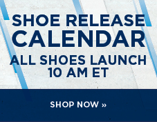 Check out our shoe launch calendar