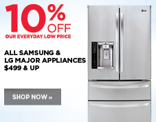 10% off all Samsung, LG, Whirlpool and Maytag major appliances $499 and up