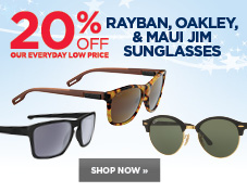 20% off Ray-ban, Oakley, and Maui Jim sunglasses