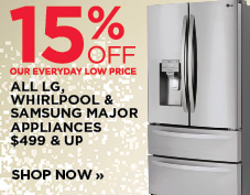 Save 15% ALL LG, Whirlpool, Maytag & Samsung Major Appliances $499 & UP