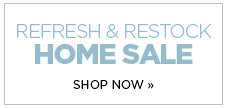 Refresh and restock with our Home sale