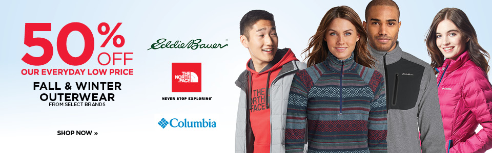 50% OFF Fall and Winter Outerwear from The North Face, Columbia and Eddie Bauer