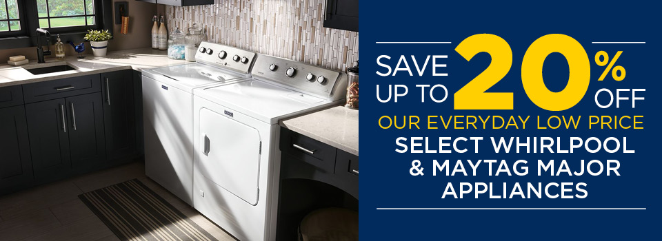 20% Off Select Major Whirlpool and Maytag Major Appliances