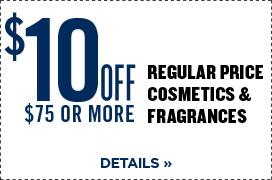 $10 Off $75 or More Regular Price Cosmetics
