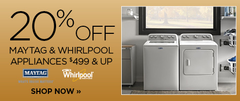 20% off Maytag and Whirlpool major appliances $499 and up