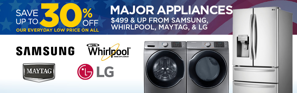 Save Up to 30% on Select Major Appliances from Whirlpool, Maytag, Kenmore, LG and Samsung $499 and Up