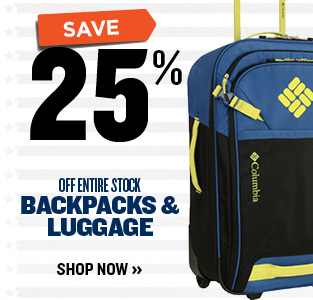 25% OFF BACKPACKS & LUGGAGE
