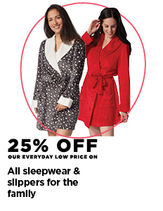 25% off all sleepwear & slippers for the family