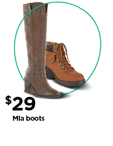 Your choice $29 Mia Boots
