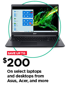 Save up to $200 on select laptops and desktops from Asus, Acer,and more