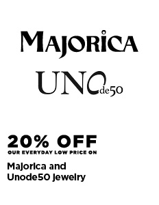 20% off EDLP Majorica and Unode50 jewelry
