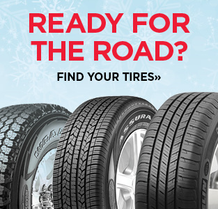 READY FOR THE ROAD? FIND YOUR TIRES