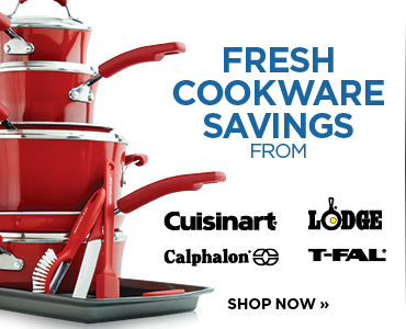 COOKWARE SAVINGS FROM CALPHALON, LODGE, CUISINART, T-FAL, RACHAEL RAY & FARBERWARE