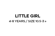 Little Girl's / 4-8 Years / 10.5-3