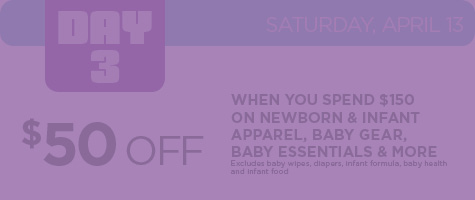 $50 off $150 purchase of Baby Apparel, Baby Gear or Baby Essentials