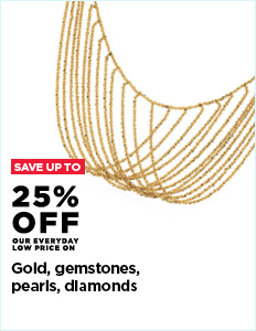 Up to 25% off Gold, Gemstones, Pearls, Diamonds