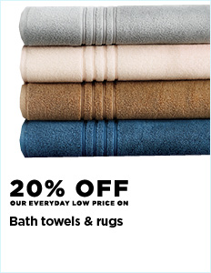 20% off all bath towels & rugs
