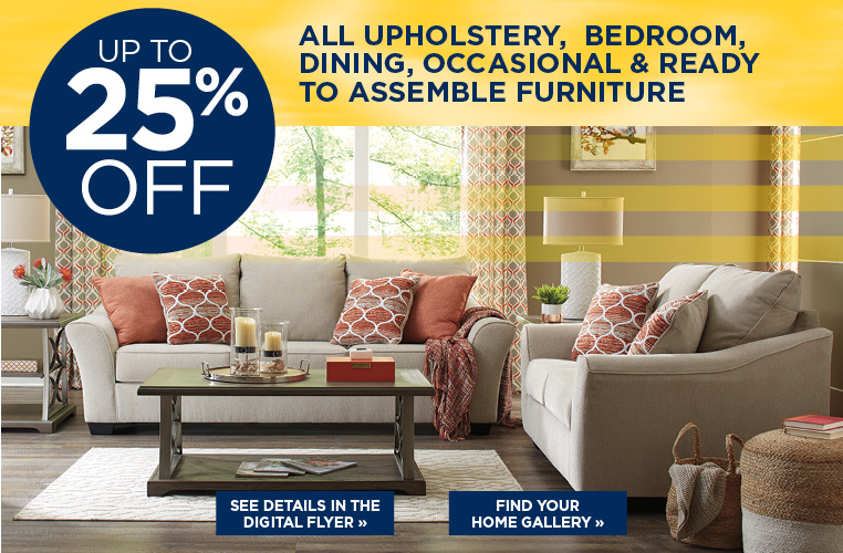 Up To 25% Off All Upholstery, Dining, Bedroom, Occasion & Ready To Assemble Furniture
