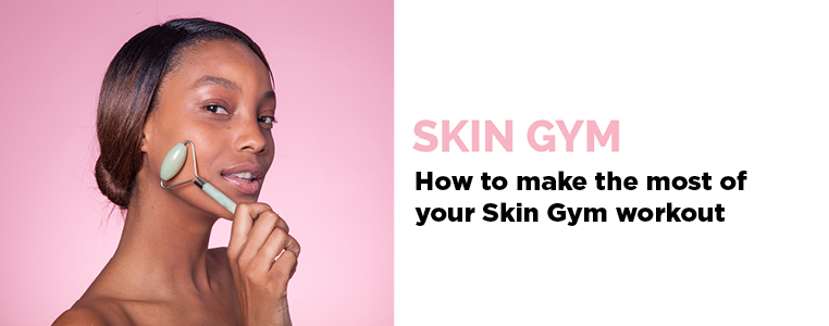 Skin Gym How To