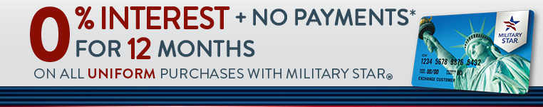 0% interest and no payments for 12 months on uniforms purchases with military star card