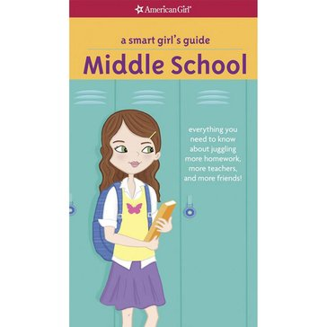 American Girl A Smart Girl's Guide: Middle School Book