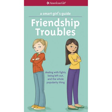 American Girl A Smart Girl's Guide: Friendship Troubles Book