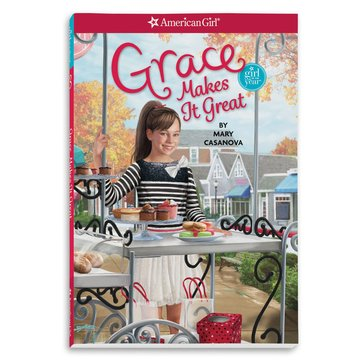 American Girl Grace Makes it Great Book