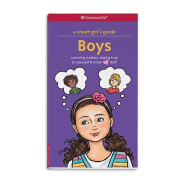 American Girl A Smart Girl's Guide: Boys Advice Book